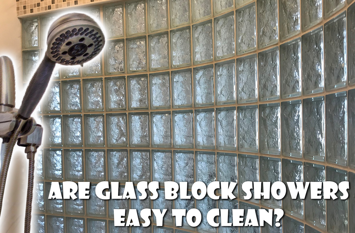 Are Glass Block Showers Easy to Clean?